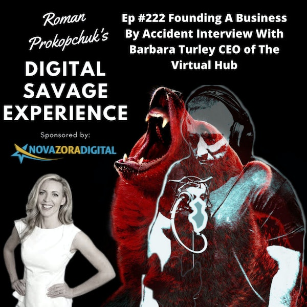 Ep #222 Founding A Business By Accident Interview With Barbara Turley CEO of The Virtual Hub Image
