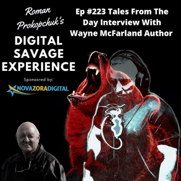 Ep #223 Tales From The Day Interview With Wayne McFarland Author