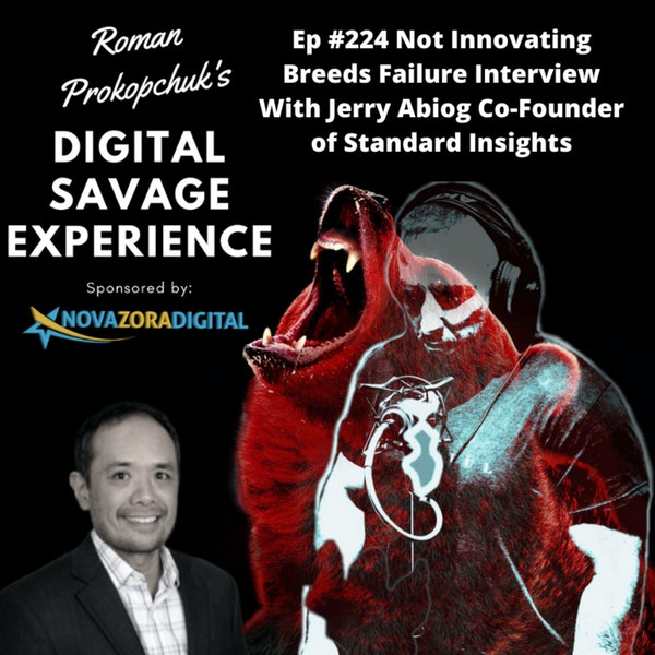 Ep #224 Not Innovating Breeds Failure Interview With Jerry Abiog Co-Founder of Standard Insights