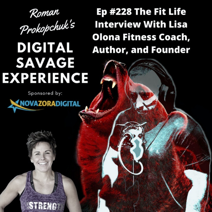 Ep #228 The Fit Life Interview With Lisa Olona Fitness Coach, Author, and Founder