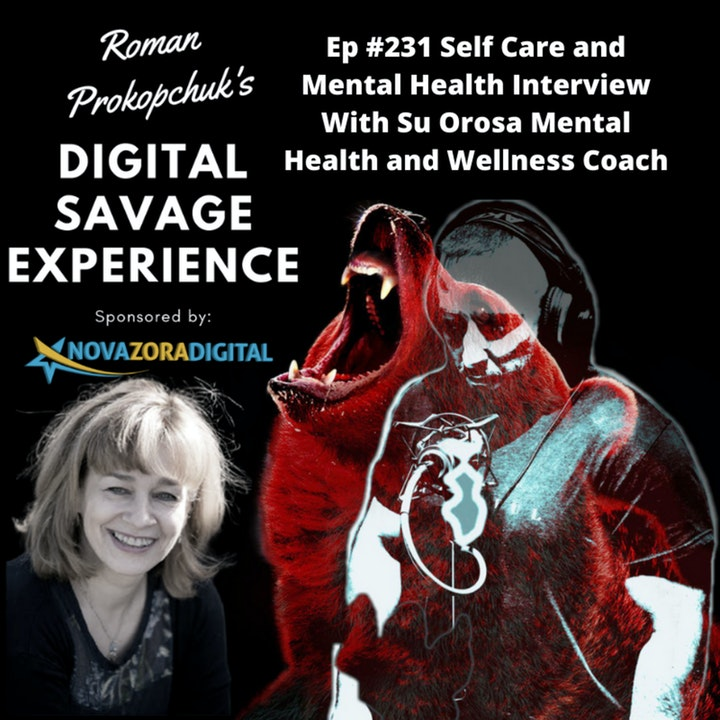 Ep #231 Self Care and Mental Health Interview With Su Orosa Mental Health and Wellness Coach