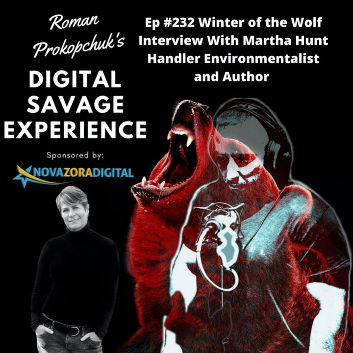 Ep #232 Winter of the Wolf Interview With Martha Hunt Handler Environmentalist and Author