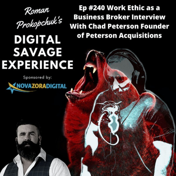 Ep #240 Work Ethic as a Business Broker Interview With Chad Peterson Founder of Peterson Acquisitions