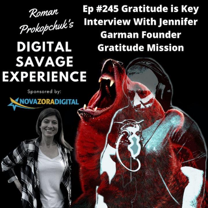Ep #245 Gratitude is Key Interview With Jennifer Garman Founder Gratitude Mission