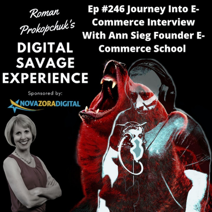 Ep #246 Journey Into E-Commerce Interview With Ann Sieg Founder E-Commerce School