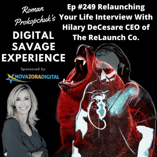Ep #249 Relaunching Your Life Interview With Hilary DeCesare CEO of The ReLaunch Co.