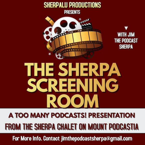 "Too Many Podcasts! Presents ""The Sherpa Screening Room""-Meet Barry Papick!"