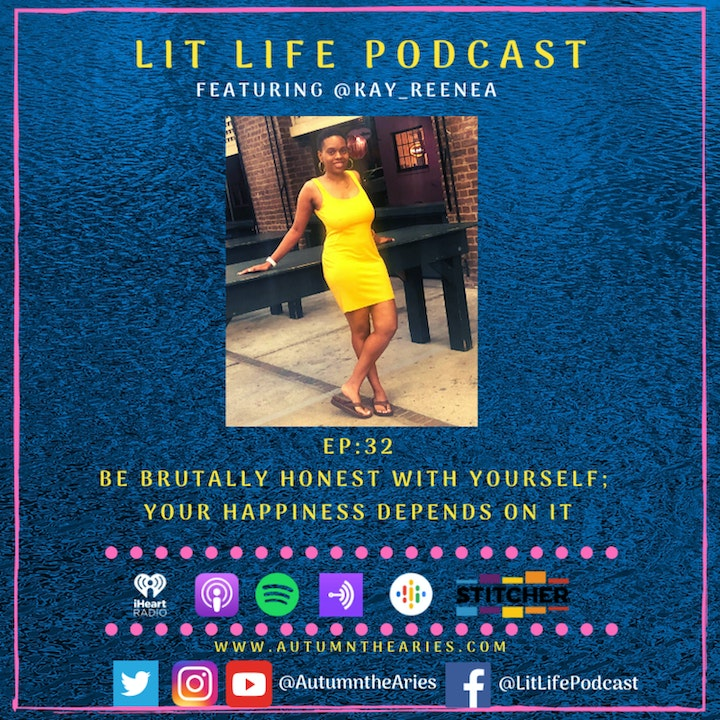 EP 32: Be Brutally Honest With Yourself; Your Happiness Depends On It
