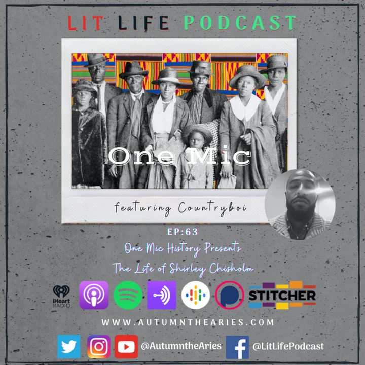 EP 63: One Mic History Presents The Life of Shirley Chisholm