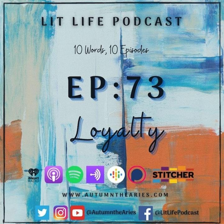 EP 73: Loyalty
