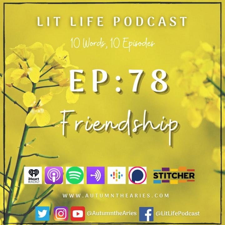EP 78: Friendship