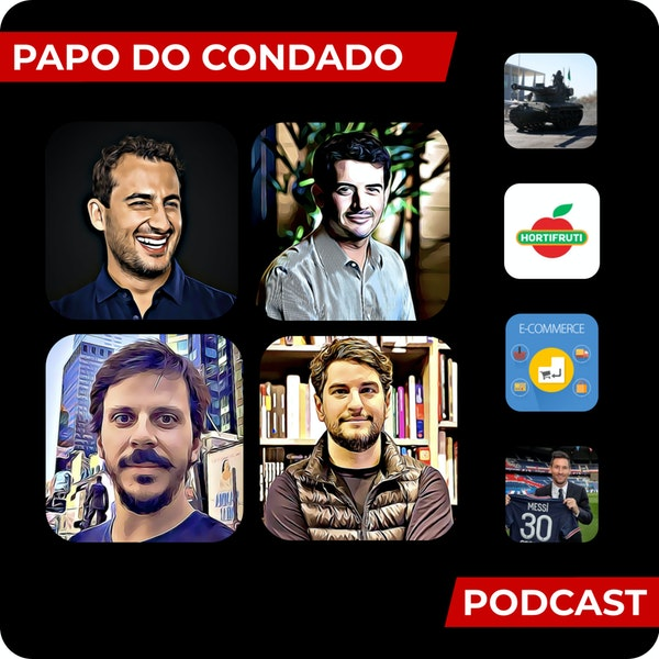 Papo do Condado #06 | Desfile militar, Compra da Hortifruti, Messi no PSG e muito mais