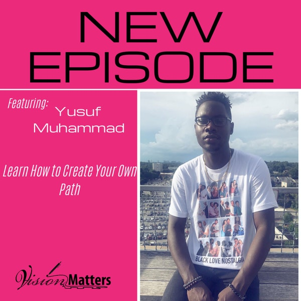 Learn How to Create Your Own Path/w Yusuf Muhammad