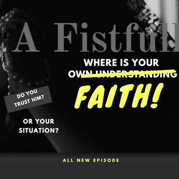 """S1: Ep ~ 8 WHERE is your """"faith""""?"""