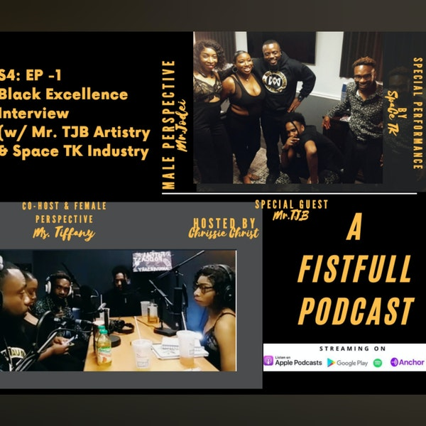 S4: EP 1- BLACK EXCELLENCE (Interviews w/ Space TK and TJB Artistry) Image