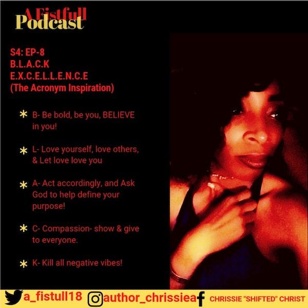 S4: EP 8- B.L.A.C.K E.X.C.E.L.L.E.N.C.E (INSPIRED ACRONYM MESSAGE)