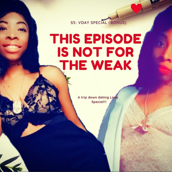 S5: EP 2 - LOVE is not for the weak (Bonus) Vday Special!! Image