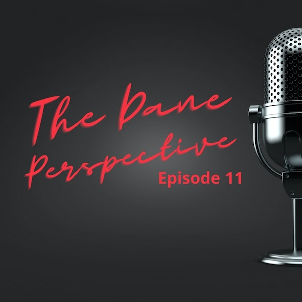The Dane Perspective Episode 11 - Fastfood & Evil Vaccuum Overlords Image
