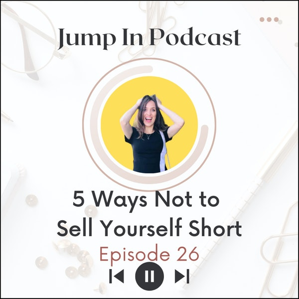5 Ways Not to Sell Yourself Short Image