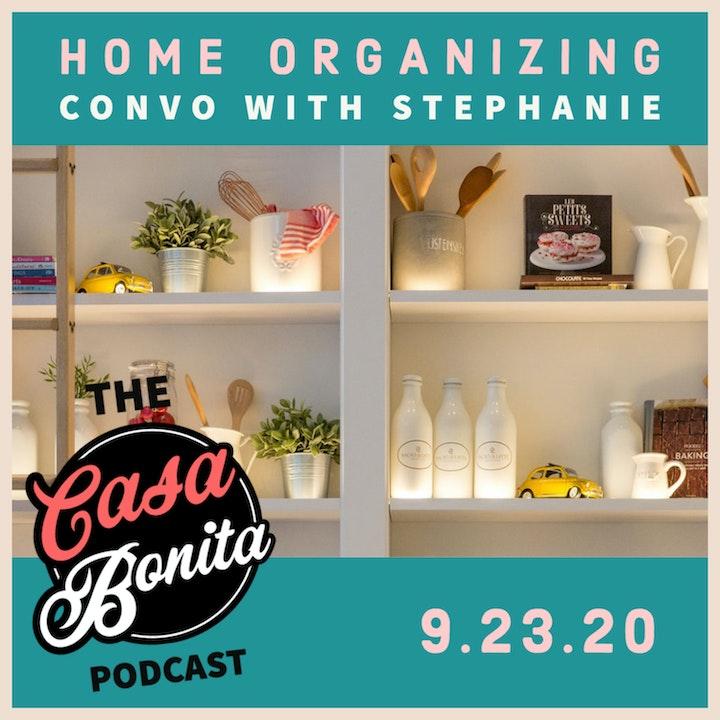 Home Organizing Convo with Stephanie