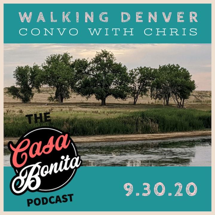Walking Denver Convo with Chris
