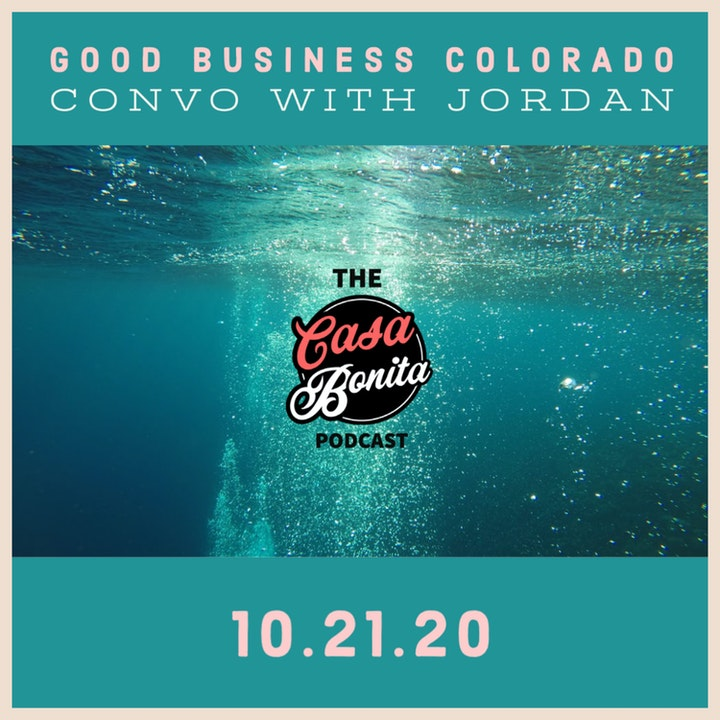 S1 E7: Good Business Colorado convo with Jordan (plus a high dive deep dive with Darja and Thomas)