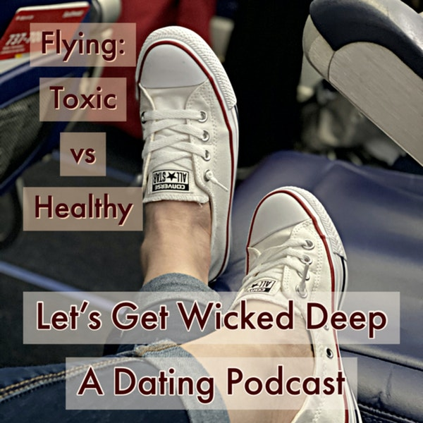 Flying: Toxic vs Healthy