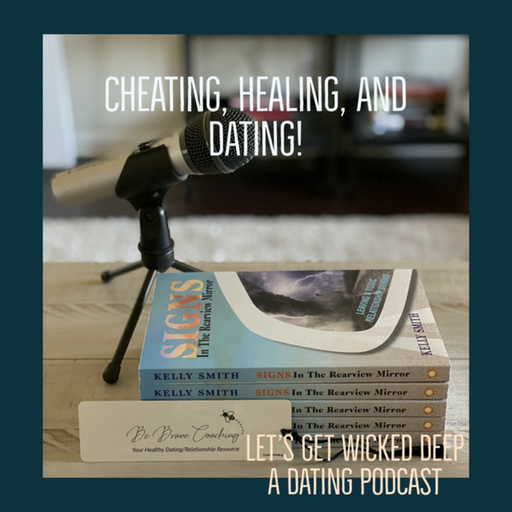 Cheating, Healing and Dating!