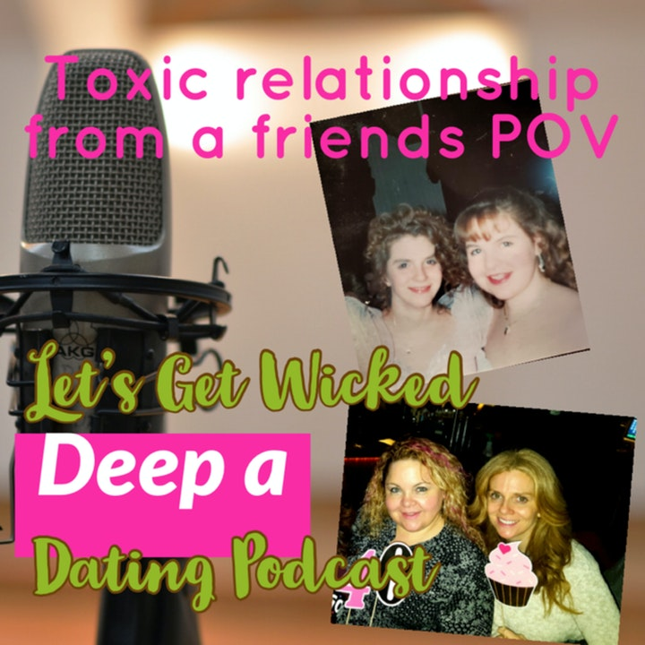 A toxic relationship from a friends POV