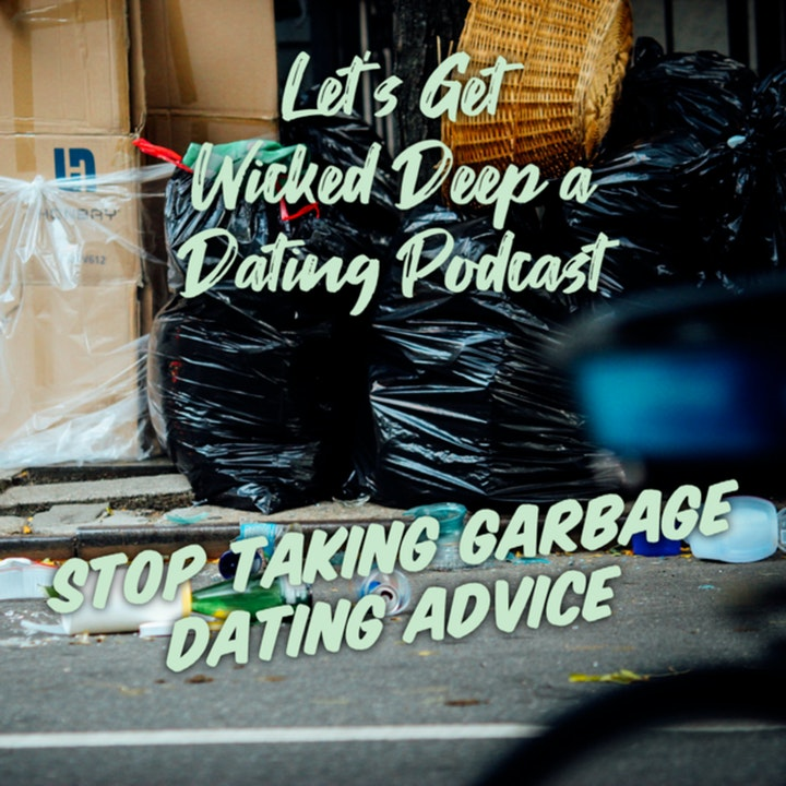 Stop Taking Garbage Dating Advice...