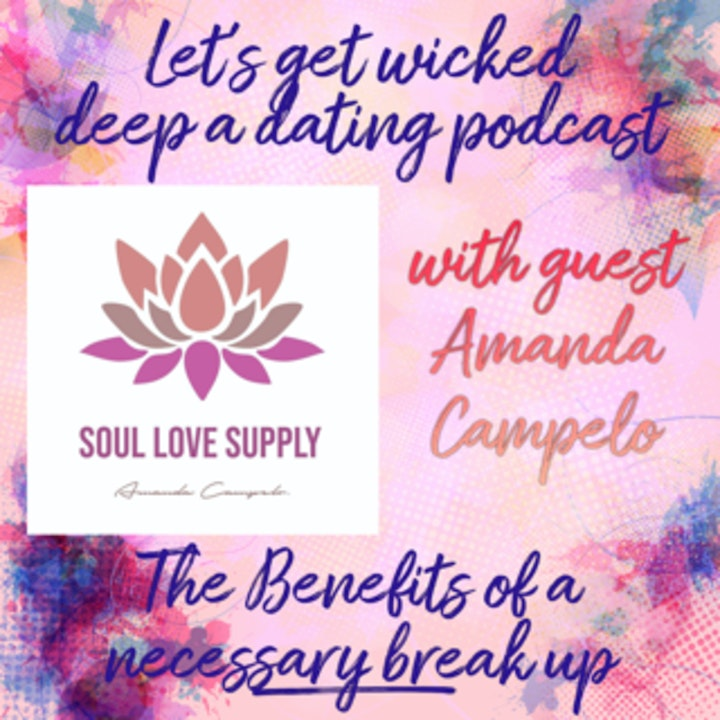 The Benefits of a Necessary Breakup~with Amanda Campelo