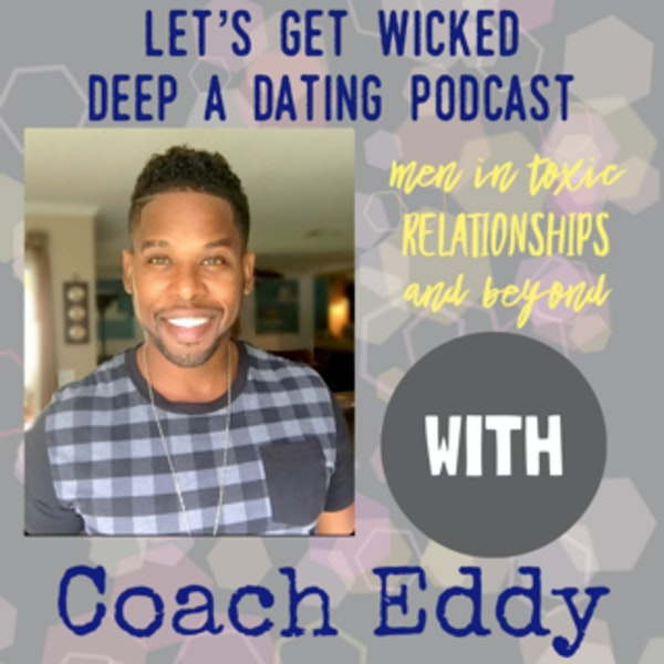 Men in Toxic Relatinships and Beyond with Coach Eddy