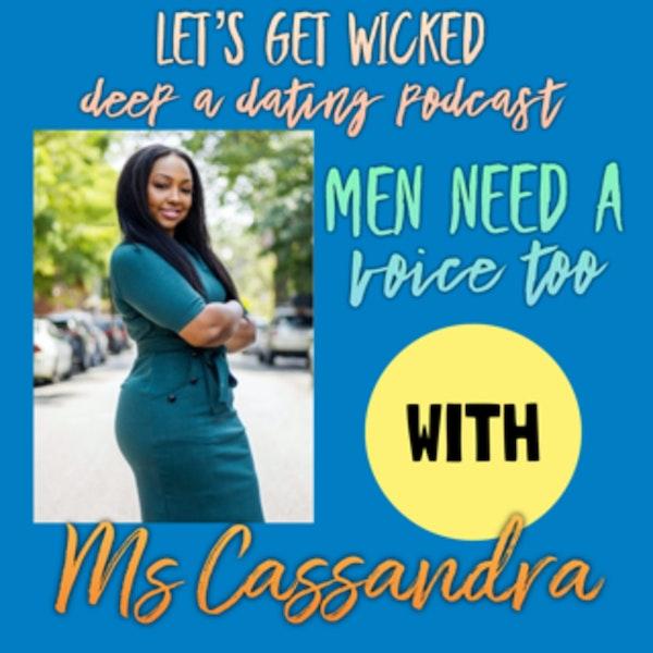 Men Need a Voice Too!~ Ms Cassandra