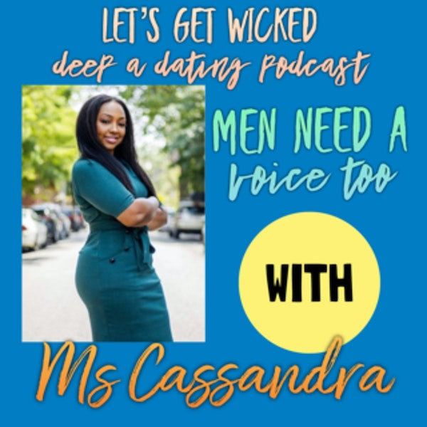 Men Need a Voice Too!~ Ms Cassandra