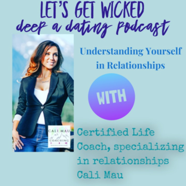 Understanding Yourself in Relationships~Cali May