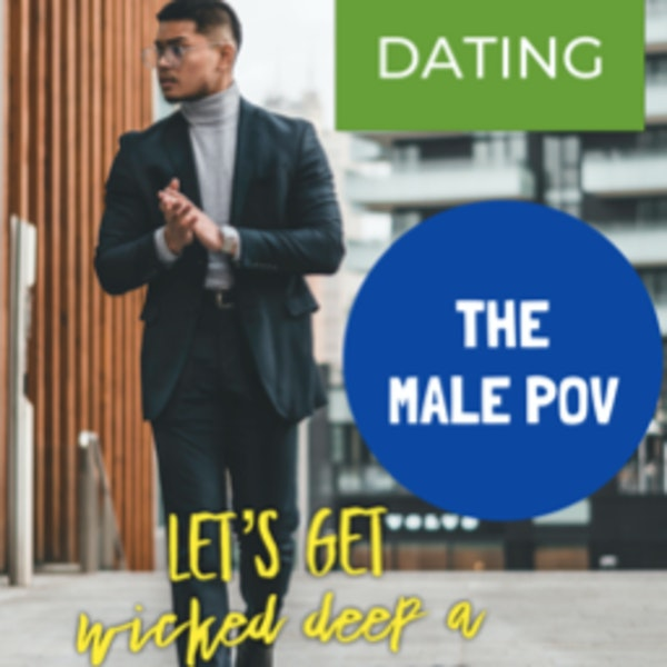 Dating! A Male POV