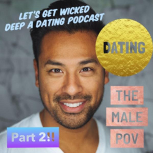 Part 2~ Mans Dating POV