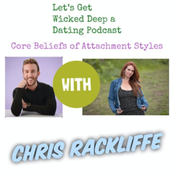 Core Beliefs of Attachment Styles~Chris Rackliffe