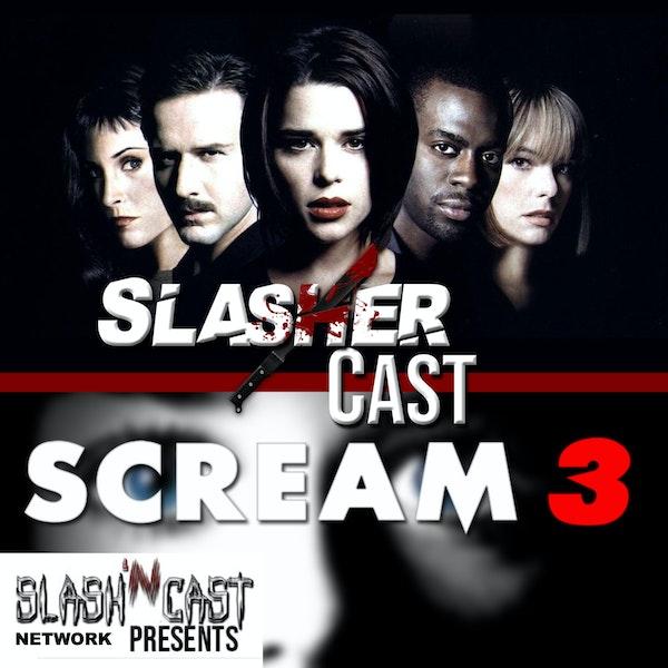 Slasher Cast#54 We Talk Scream 3