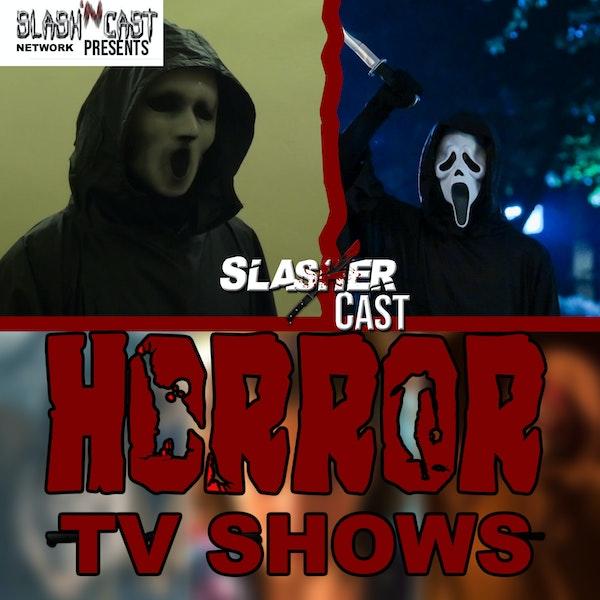 Slasher Cast#55 Talking Horror TV Shows