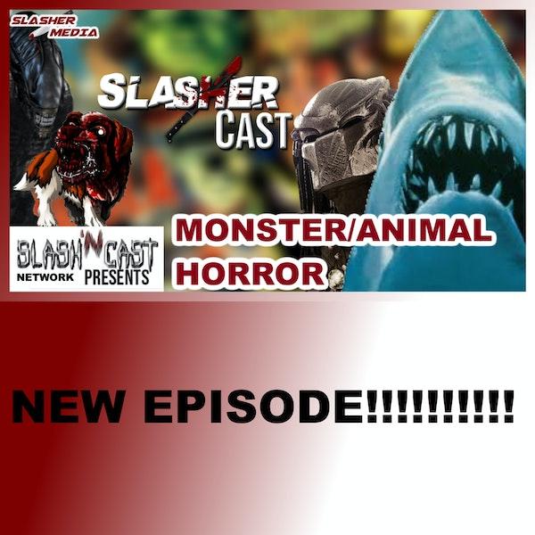 Slasher Cast#57 Horror Monster Animal movies