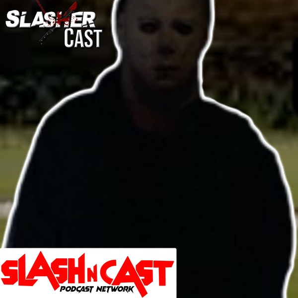 Slasher Cast#60 We Talk Halloween (1978)