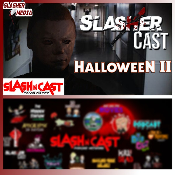 Slasher Cast#61 We Talk Halloween 2
