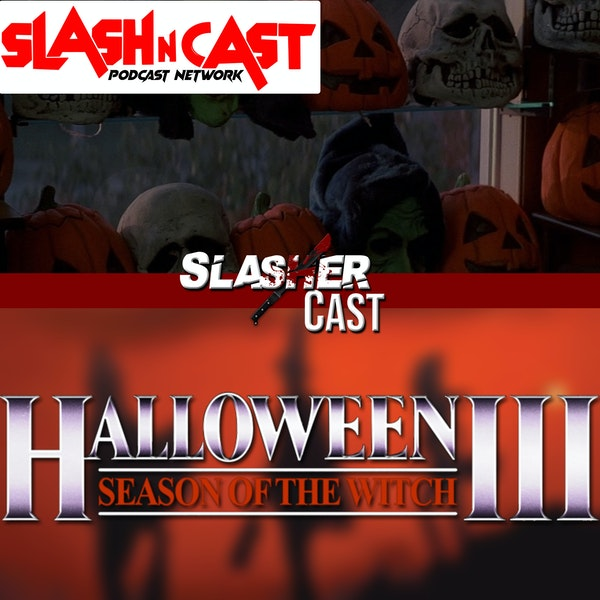 Slasher Cast#62 We Talk Halloween 3