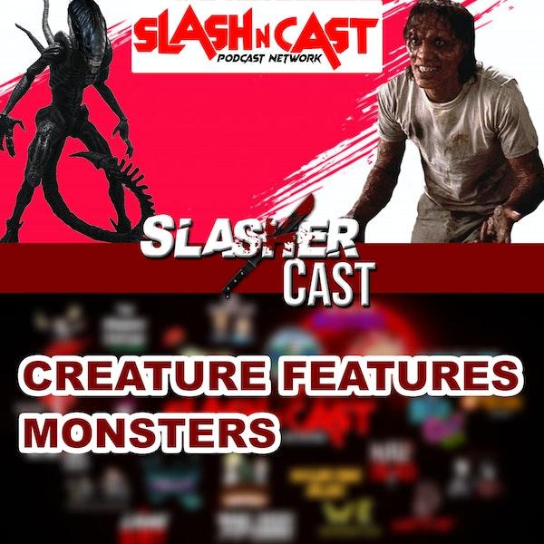 Slasher Cast#72 We Talk Creature Features & More