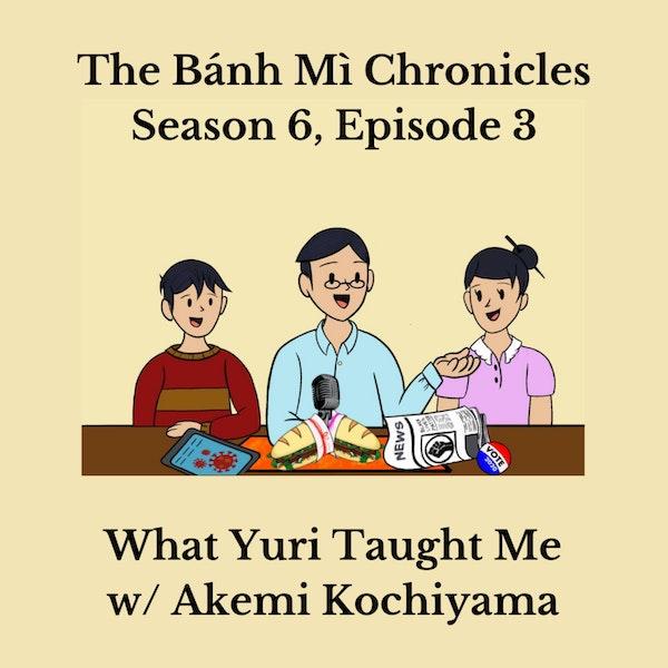 What Yuri Taught Me w/ Akemi Kochiyama Image