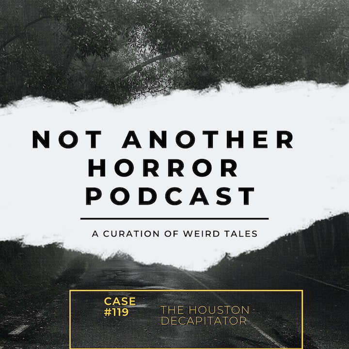 The Houston Decapitator Season 1 Side B Episode 19 (Featuring Keith Ashby)