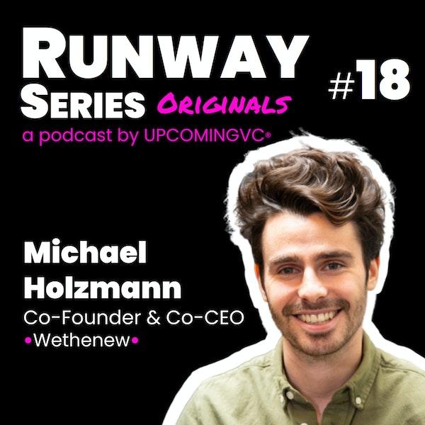 """18. Michael Holzmann (wethenew.com) - Passion sneakers """"Editions Limitées"""" et seed de €800k+ pour devenir la marketplace de référence. Image"""