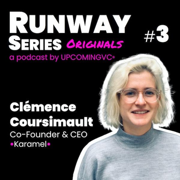 3. Runway Series Originals avec Clémence Coursimault (Karamel.cool) - lever pour une app B2C en pre-seed & en pre-launch. Image