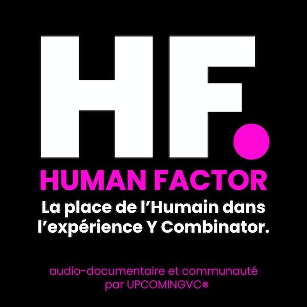 """[ANNONCE] """"HUMAN FACTOR, Y COMBINATOR.. l'audio-documentaire & Communauté sur la place de l'HUMAIN dans l'expérience YC."""" Image"""